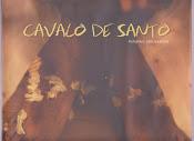 """""""Cavalo de Santo - Religiões Afro-Gaúchas"""", de Mirian Fichtner. S.Ed., 2010."""