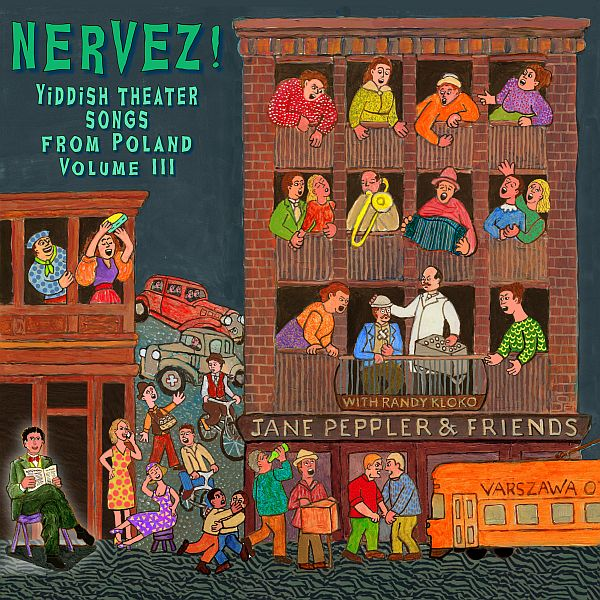 Yiddish Theater Music from Warsaw Poland: Nervez!