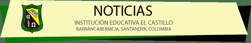 NOTICIAS INSTITUCIÓN EDUCATIVA EL CASTILLO