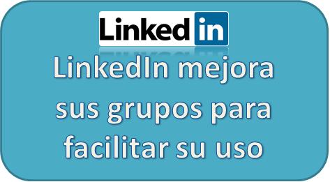 LinkedIn, Redes Sociales, Grupos, Mejoras,