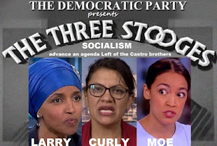 SOCIALISM IN THE USA: 3 STOOGE REPS AOC, TALIB, & OMAR ADVANCE AN AGENDA FAR LEFT OF CASTRO BROTHER