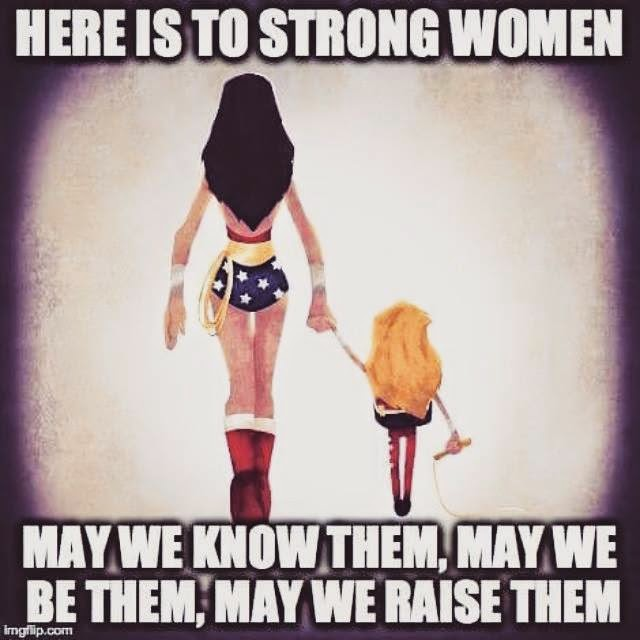 HERE IS TO STRONG WOMEN