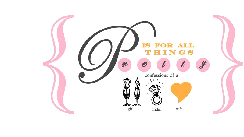 P is for all things PRETTY