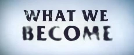 What We Become banner
