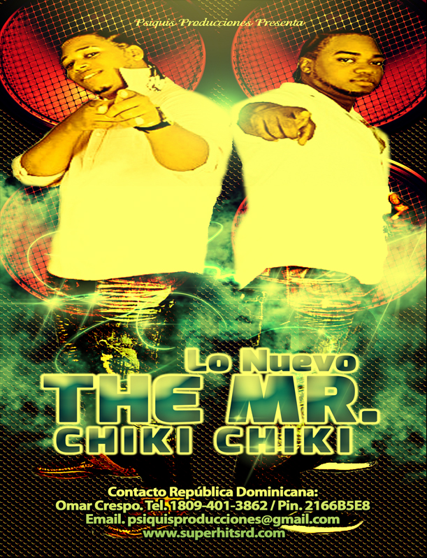THE MR Y SU CHIKI CHIKI, EXITO MUNDIAL JUYEEE DESCARGALO AQUI