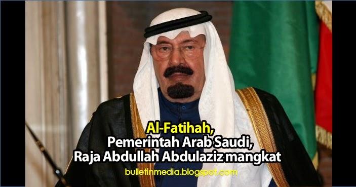 Al-Fatihah: Pemerintah Arab Saudi, Raja Abdullah Abdulaziz mangkat