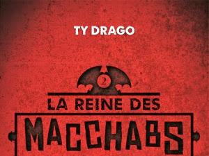 L'éveil des Macchabs, tome 2 : La reine des Macchabs de Ty Drago