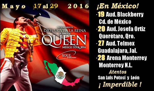 DIOS SALVE A LA REINA NUEVAMENTE EN MÉXICO 17 AL 29 MAYO 2016