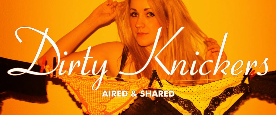 Dirty Knickers - Aired and Shared