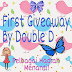 FIRST GIVEAWAY BY DOUBLE D