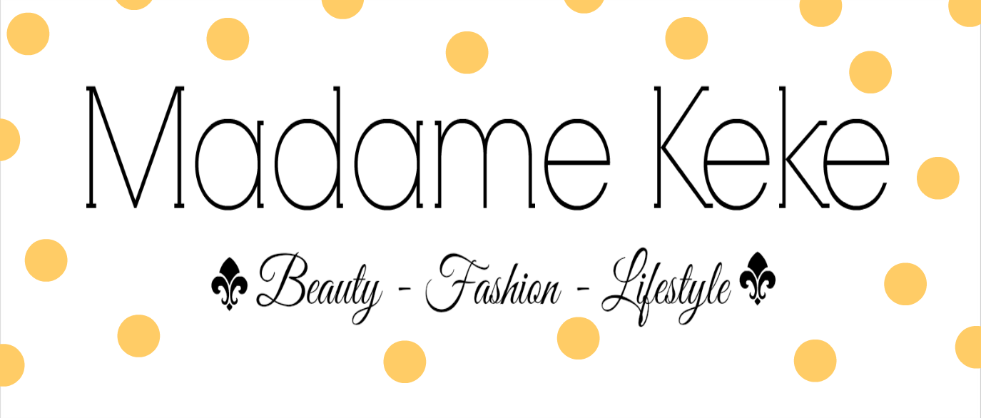 Madame Keke - Blog about Beauty and Lifestyle