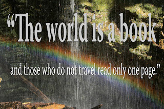 """The world is a book and those who do not travel read only one page"""