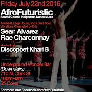 Friday July 22nd: AfroFuturistic @ Underground Wonder Bar