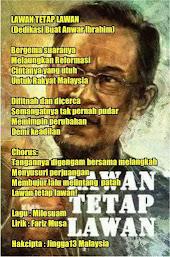 LAWAN TETAP LAWAN (Dedikasi Buat DS Anwar Ibrahim)