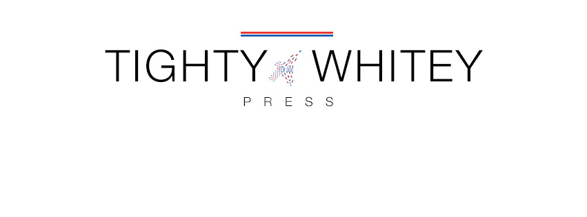 Tighty Whitey Press