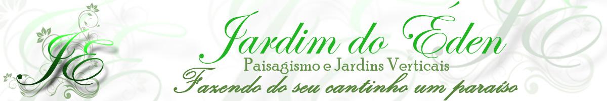 * Jardim do Éden - Paisagismo e Jardins Verticais *