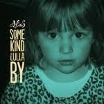 "LP: ALIAS ""Some Kind of Lullaby"""
