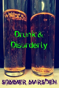 Drunk &amp; Disorderly