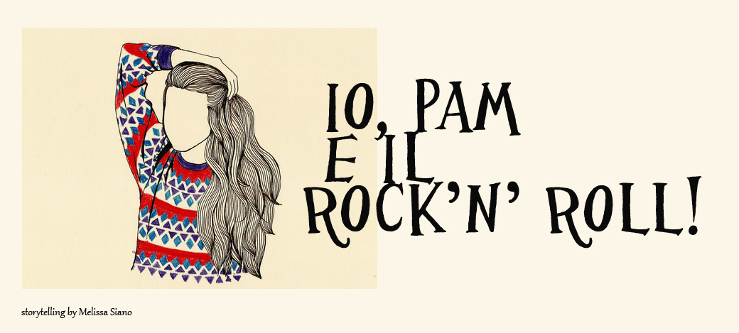 Io Pam e il rock'n'roll