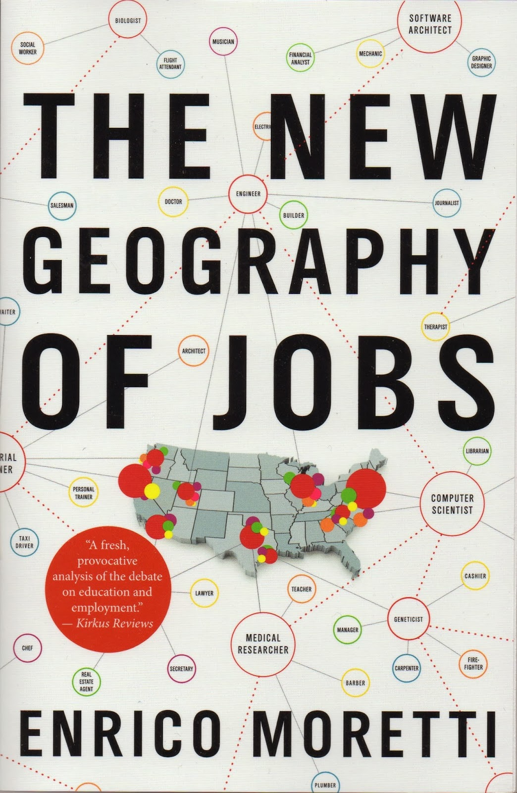 Enrico Moretti Is A Professor Of Economics At The University California Berkely And His Book New Geography Jobs 2012 Describes