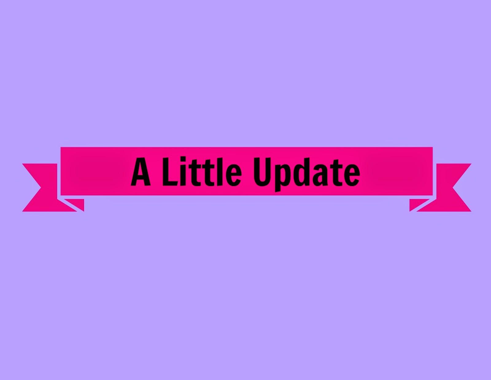 A Little Update