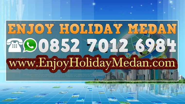 Travel Agent Medan - Tour Operator Medan - Enjoy Holiday Medan