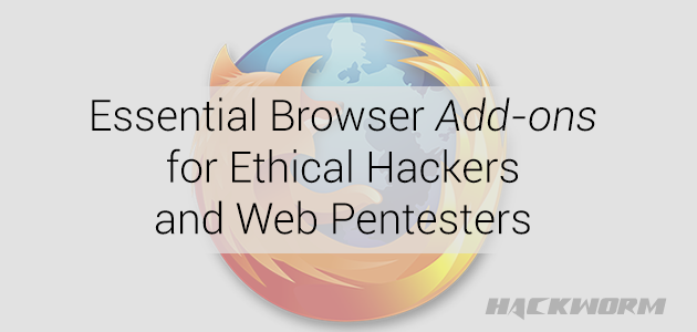 Top 10 Essential Firefox Add-ons for Hackers and Pentesters
