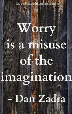 worry is a misuse of the imagination