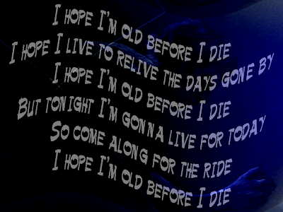Old Before I Die - Robbie Williams Song Lyric Quote in Text Image