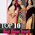 Top 10 best Dress Fashion in Pakistan - India | Ten Clothing Designs