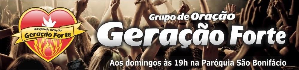 Grupo de Oração Geração Forte - RCC