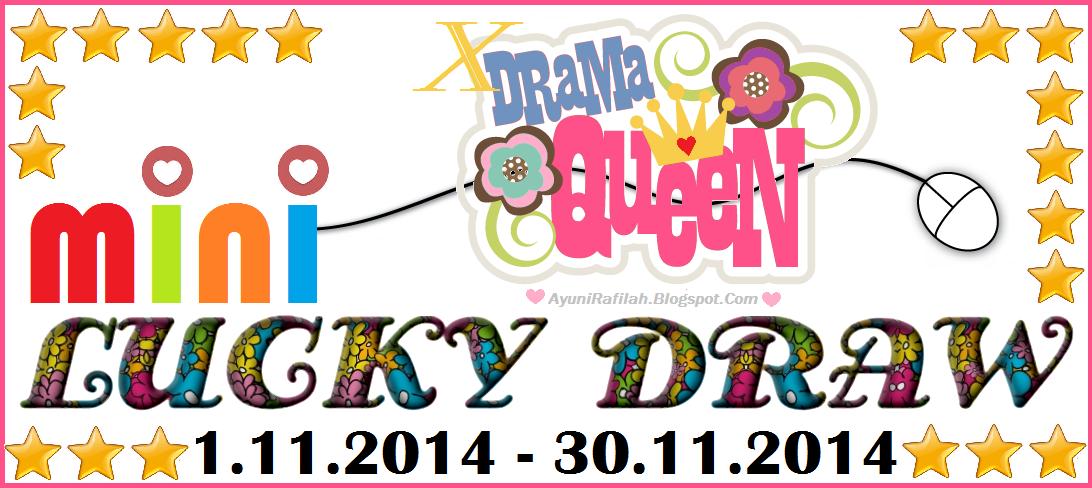 http://ayunirafilah.blogspot.com/2014/11/mini-lucky-draw-blog-xdramaqueen.html