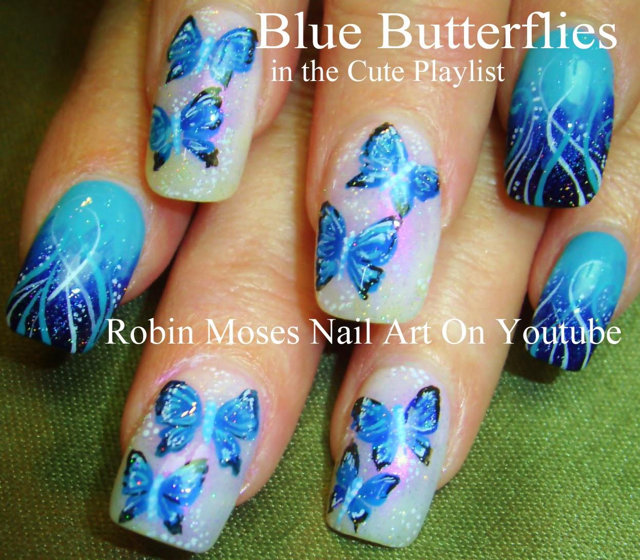 "Robin Moses Nail Designs: Robin Moses Nail Art: ""blue Butterflies"" ""butterfly Nail"