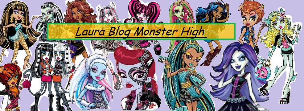 Laura blog monster high