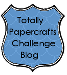 Totally Papercrafts Friday Challenges