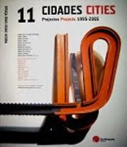 11 cidades, projectos de 1995 a 2005, de Manuel graça Dias + Egas josé Vieira, Arquitectos