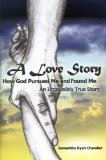 A Love Story: How God Pursued Me and Found Me