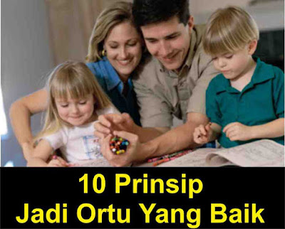 10 Prinsip Jadi Orang Tua Yang Baik