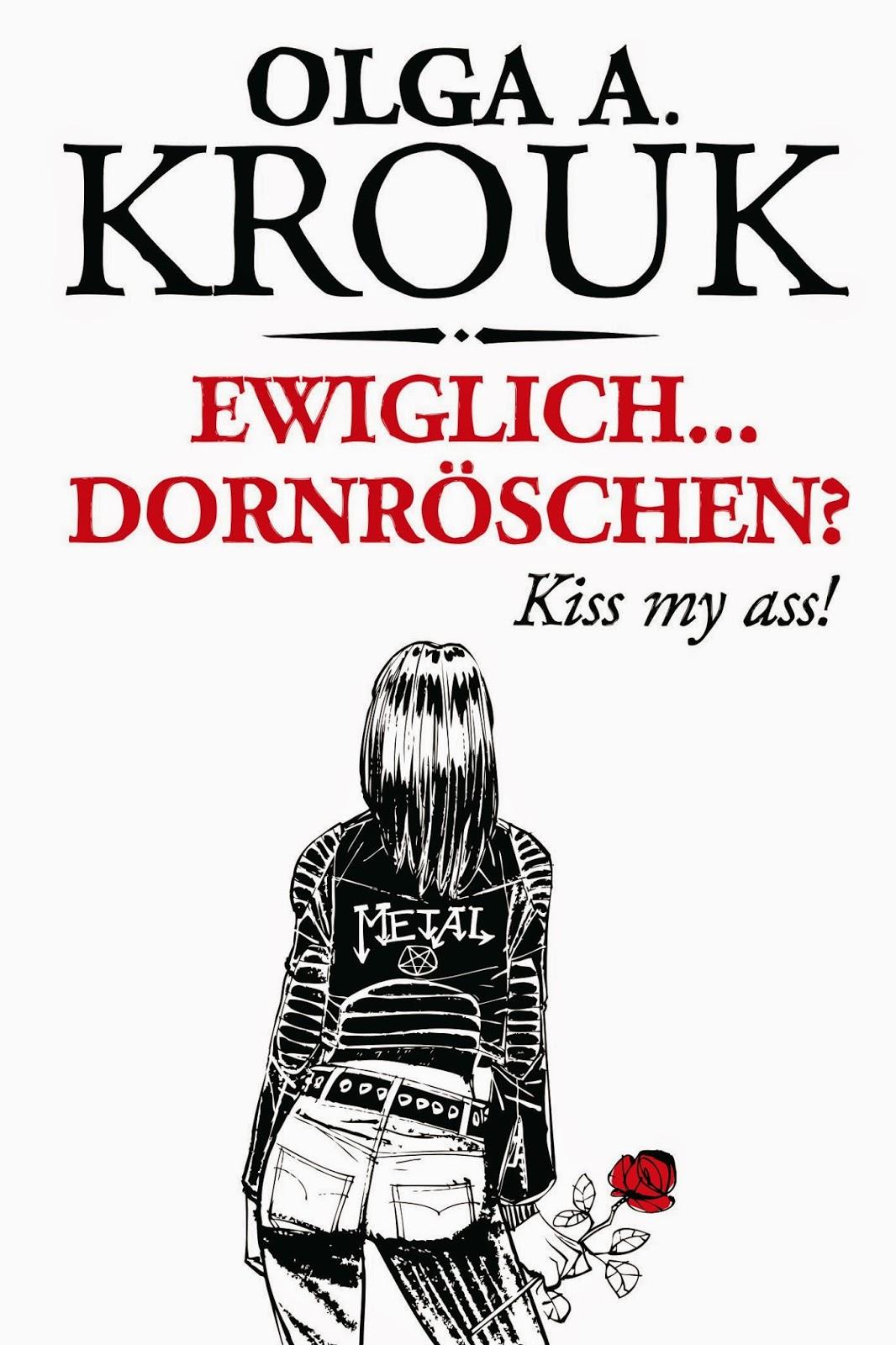 http://www.amazon.de/Ewiglich-Dornr%C3%B6schen-Kiss-my-ass/dp/3944154304/ref=sr_1_1_twi_2?ie=UTF8&qid=1417882813&sr=8-1&keywords=Ewiglich+...+Dornr%C3%B6schen%3F%3A+Kiss+my+ass!