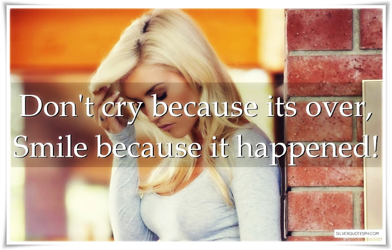 Don't Cry Because Its Over