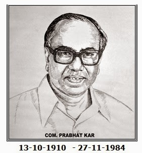 27-11- 2014 – 30th Death Anniversary of Com Prabhat Kar, the architect of AIBEA