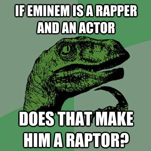 If Eminem Is A Rapper And An Actor - Does That Make Him A Raptor