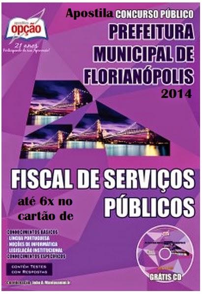 Apostila Concurso Prefeitura de Florianópolis 2014 Fiscal de Serviços Públicos