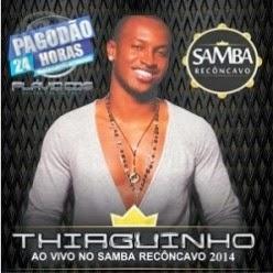 Thiaguinho+ +Samba+Rec%C3%B4ncavo Download CD Thiaguinho Samba Recôncavo 2014