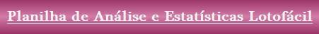 http://www.soloterias.net.br/p/planilha-de-estatisticas-lotofacil.html
