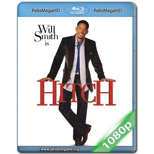 HITCH: ESPECIALISTA EN SEDUCCION (2005) FULL 1080P HD MKV ESPAÑOL LATINO