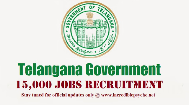 Telangana Government Declares Recruitment of 15000 Posts TSPSC Govt Jobs Posts in 15 Departments for 2015