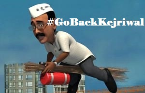 #GoBackKejriwal 16 Kickass Tweet Trending On Twitter