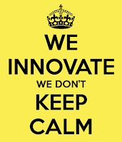 we innovate, we dont keep calm