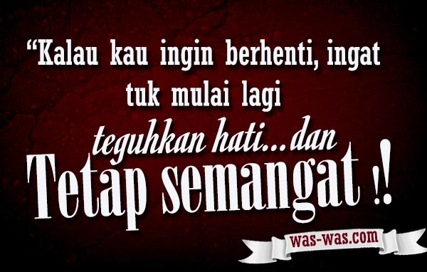 """Kata Kata Mutiara Semangat Hidup"""